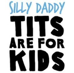 Although Daddy might disagree, tits are for kids!This funny slogan is perfect for your breastfeeding infant, toddler, or newborn. Available as a t-shirt or bodysuit. Makes a hilarious party or baby shower gift!