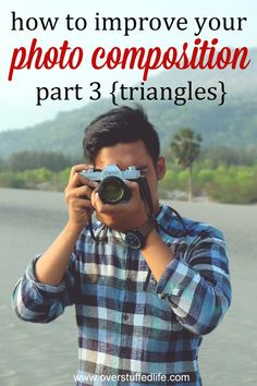 Learn how to improve your photo composition by making use of visual triangles in your photos. It's much easier than it sounds! #overstuffedife
