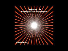 Konzentration steigern, stärken und verbessern mit Hypnose - Konzentrati...