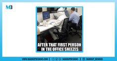 After that first person in the office sneezes and many of you can relate to it.  #Memes #Covid_19 #FunnyMemes #OfficeMemes #MarkupDesigns