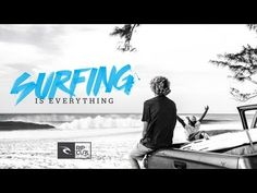 Rip Curl - Surfing is Everything