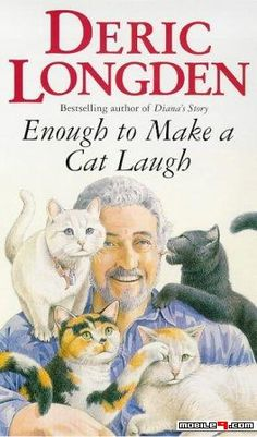 Enough to Make a Cat Laugh - Deric Longden - Tap to see more great collections of e-books! - @mobile9