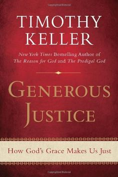 Generous Justice: How God's Grace Makes Us Just by Timothy Keller,http://www.amazon.com/dp/1594486077/ref=cm_sw_r_pi_dp_uDlptb11AYKZPXE9