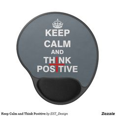 Keep Calm and Think Positive Gel Mouse Pad