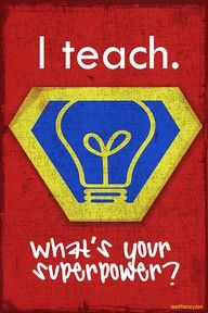 I know some teachers that SO need this. Frame this for Teacher Gifts, Teacher Appreciation. Use as a theme for Teacher Appreciation Week. Teacher Humor, My Teacher, Teacher Appreciation, Teacher Gifts, Superhero Teacher, Superhero Ideas, Superhero Poster, Teacher Stuff, Superhero Behavior