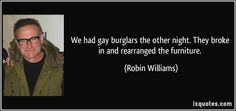 Famous Quotes, Proverbs, & Sayings Comedy Quotes, Comedy Movies, Robin Williams Quotes, Religion And Politics, Latin Words, Some People Say, How To Get Away, Cat Quotes, Running Women