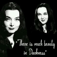 """Love you to death girls are all as gorgeously gothic as the deliciously dark Morticia Addams , and our inspiration is correct when she notes ,"""" there is much beauty in darkness."""" Morticia Addams, Gomez And Morticia, Dark Beauty, Addams Family Quotes, Los Addams, Carolyn Jones, The Munsters, Family Values, Monsters"""