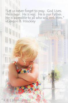 Prayer- Gordon B Hinckley