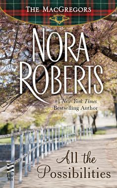 Politics meets passion in this MacGregors novel from New York Times bestselling author Nora Roberts.Alan MacGregor knows what he wants—and it's spirited shop owner Shelby Campbell. But Shelby has her reasons for keeping the dashing senator at a. Nora Roberts Books, Good Books, Books To Read, Contemporary Romance Novels, Reading Challenge, Book Challenge, Book Authors, Paperback Writer, Love Reading