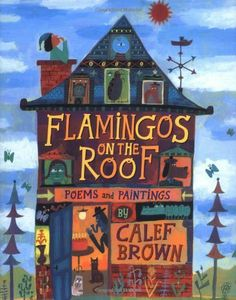 Flamingos on the Roof by Calef Brown, http://www.amazon.com/dp/0618562982/ref=cm_sw_r_pi_dp_xFCqtb01ZRNX9