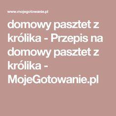 domowy pasztet z królika - Przepis na domowy pasztet z królika - MojeGotowanie.pl