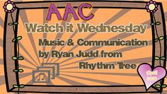 PrAACtical AAC: Watch it Wednesday-Music & Communication by Ryan Judd. Pinned by SOS Inc. Resources @SOS Inc. Resources.