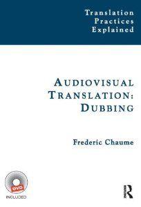 Audiovisual translation : dubbing / Frederic Chaume