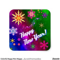 Shop Colourful Happy New Happy Year Square Sticker created by coolchristmasideas. Best New Year Wishes, New Year Wishes Images, New Year Pictures, Happy New Year Images, Happy New Year Greetings, Happy New Year 2019, Happy Year, Birthday Greetings, Birthday Wishes
