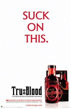 everyone should watch true blood. it will change your life.