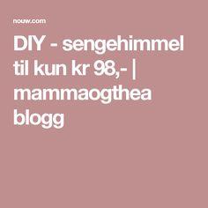 DIY - sengehimmel til kun kr 98,- | mammaogthea blogg