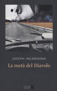 La metà del diavolo - Joseph Incardona - Libro - NN Editore - La stagione   IBS