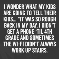 """I WONDER WHAT MY KIDS ARE GOING TO TELL THEIR KIDS... """"IT - Funny ..."""