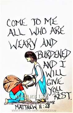 """Come to me all who are weary and burdened and I will give you rest."" Matthew 11:28 (Scripture doodle of encouragement, men's ministry, men's retreat, VBS, Sunday School, Bible Study, Children's Church, Youth Group)"