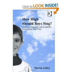 How High Should Boys Sing?: Gender, Authenticity and Credibility in the Young Male Voice Book Publishing, Authenticity, The Voice, Singing, Gender, Spirituality, Boys, Accessories, Baby Boys