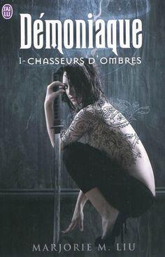 Démoniaque, tome 1, Chasseurs d'ombres • Marjorie M. Liu • J'ai lu - Darklight
