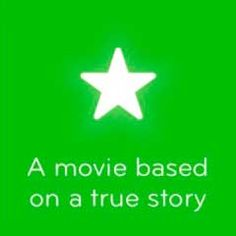 Answers 94 A movie based on a true story