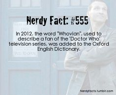 """Doctor Who fans are so committed, they were cited in the Oxford English Dictionary. 