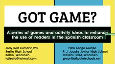 GOT GAME? A series of games and activity ideas to enhance the use of readers in the Spanish classroom (Presenters: Jody Reif Ziemann and Pam Lange-Murillo) Activity Ideas, Activity Games, Brandon Brown, Central States, Got Game, Spanish Classroom, Class Activities, Milwaukee, Wisconsin