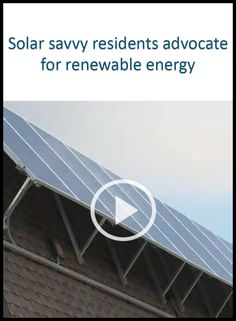 Solar savvy residents advocate for renewable energy [Click on the image] #solar#renewable #energy