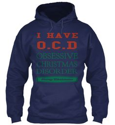 I Have O.C.D Obsessive Christmas Disorder Navy Sweatshirt Front