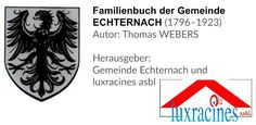Rob DELTGEN, president of luxracines a.s.b.l. has announced the publication of the family book of ECHTERNACH by Thomas WEBERS (in German). Period 1796-1923, 5,862 families, 31,120 births, 751 page. #genealogy #luxembourg