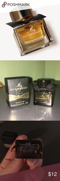 My Burberry black perfume- 5ml My Burberry black perfume, brand new still in box. Made in France, mini, 5ml but will last very long. can be used as travel size as well Burberry Other