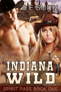 Indiana Wild (Spirit Pass Book 1) by S. E. Smith, http://www.amazon.com/dp/B00CJ0M6RO/ref=cm_sw_r_pi_dp_88OFrb0VW8KTE