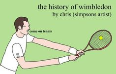 The History Of Wimbledon, As Told By Chris (Simpsons Artist) - Neatorama