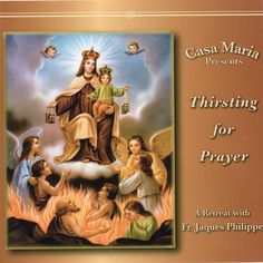 In this retreat set, Fr. Jacques Philippe examines personal prayer, helping us enter into a more intimate relationship with God that will transform our hearts. To hear the first conference for free click here: http://store.casamaria.org/thirsting-for-prayer-cds-fr-jacques-philippe/