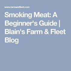 Smoking Meat: A Beginner's Guide | Blain's Farm & Fleet Blog