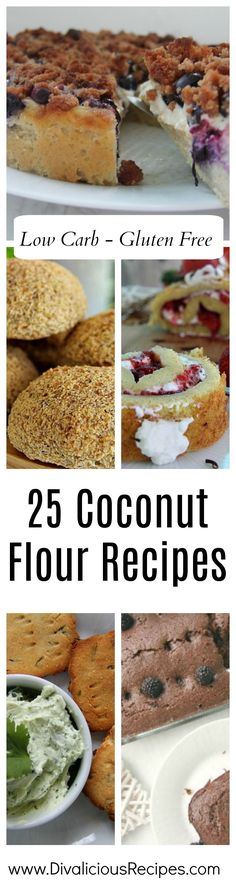 25 low carb & gluten free coconut flour recipes ranging from sweet to savoury.