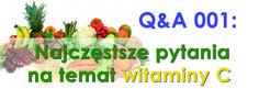 Q&A 001: Najczęstsze pytania na temat witaminy C