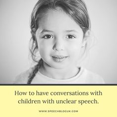 Advice on having conversations with children whose speech is very unclear, especially in the classroom.
