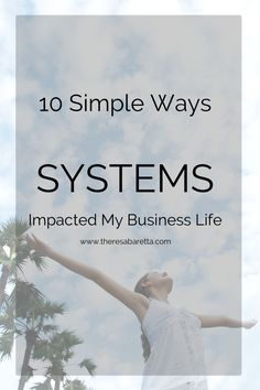 10 Ways Systems Impacted My Business Life << Theresa Baretta
