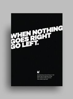 50 Life Changing Motivational Quotes for Entrepreneurs – as Awesome Posters – Design School This one is almost like a play on words! Type Posters, Graphic Design Posters, Graphic Design Typography, Typography Ads, Minimal Graphic Design, Japanese Typography, Poster Designs, Minimalist Design Poster, Simple Poster Design