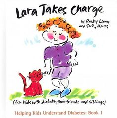 Lara Takes Charge: For Kids With Diabetes, Their Friends, and Siblings