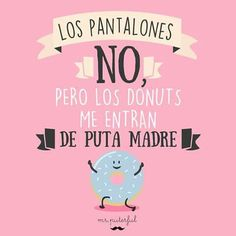 Los pantalones no pero... Funny Note, Frases Humor, Mr Wonderful, Message In A Bottle, Gin And Tonic, More Than Words, Cute Quotes, Cute Designs, Book Quotes