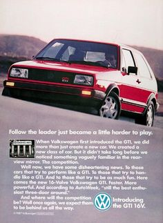 """1988 Volkswagen Golf GTI original vintage advertisement. Follow the leader just became a little harder to play. The new 16-valve Double Overhead Cam engine makes the GTI faster, more powerful, and according to Autoweek: """"still the best enthusiast three door around."""""""