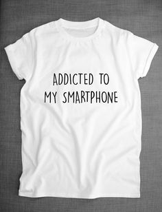 Addicted To My Smartphone T-Shirt Texting by ResilienceStreetwear