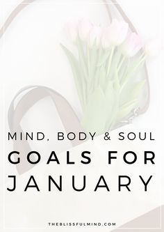 Goal setting for your mind, body, and soul. Here's what I'm doing for January!