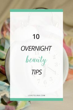 10 overnight beauty tips