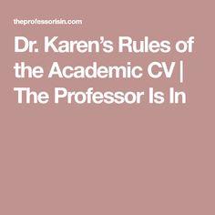 Dr. Karen's Rules of the Academic CV | The Professor Is In