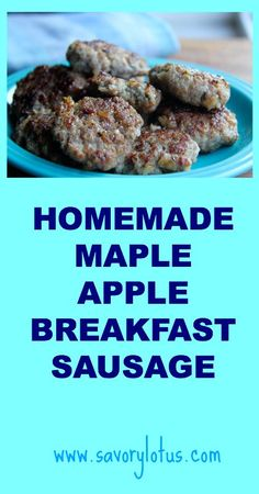 Homemade Maple Apple Breakfast Sausage | http://savorylotus.com