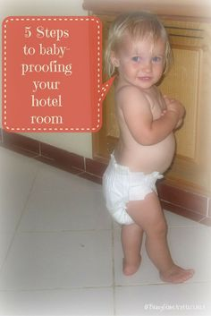 5 steps to baby-proofing your hotel room in minutes | Family Travel Advice | BabyGlobetrotters.Net
